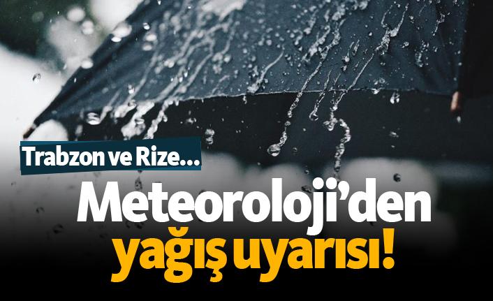 Meteoroloji'den yağış uyarısı! Trabzon ve Rize...