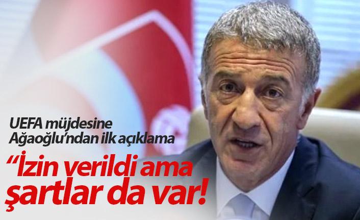 Trabzonspor'da UEFA müjdesine Ağaoğlu'ndan ilk açıklama!