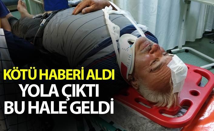 Kötü haberi aldı yola çıktı kazada yaralandı