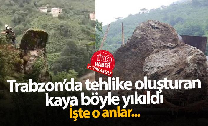 Trabzon'da dev kayanın düşürülme anı kamerada