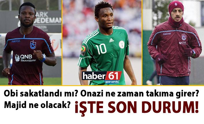 Trabzonspor'da sakatlarda son durum? Obi, Onazi, Hosseini…