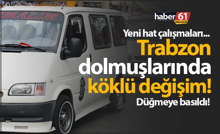 Trabzon'da dolmuşlarda değişim!