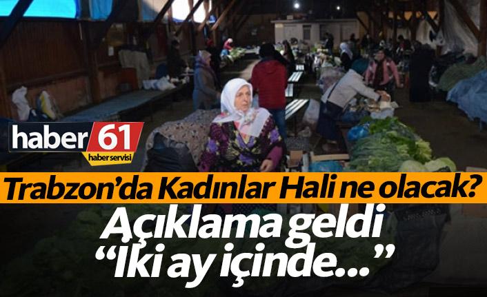 Trabzon'da Kadınlar Hali ne olacak?