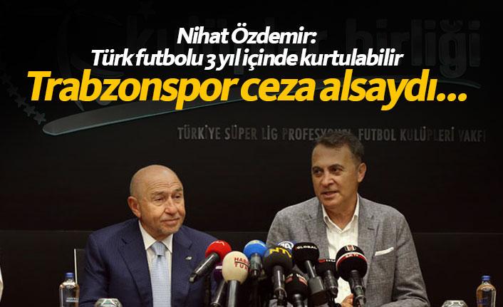 """""""Trabzonspor ceza alsaydı büyük üzüntü duyacaktık"""""""