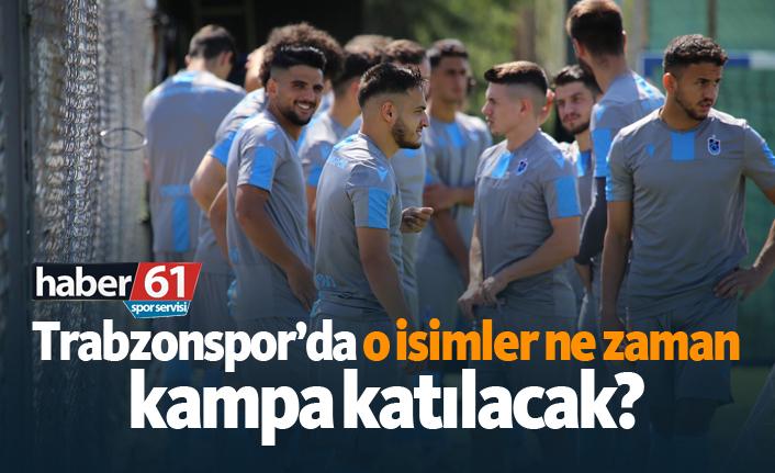 Trabzonspor'da o isimler ne zaman takıma katılacak?
