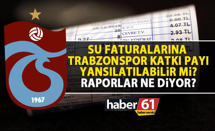 Trabzon'da su faturalarından Trabzonspor katkı payı alınacak mı?