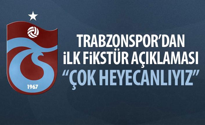 Trabzonspor'dan ilk fikstür değerlendirmesi geldi: Çok heyecanlıyız!