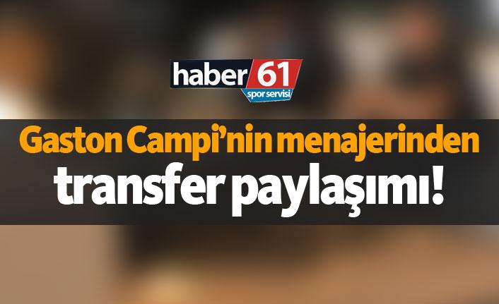 Gaston Campi'nin menajerinden transfer paylaşımı!