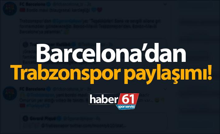 Barcelona'dan Trabzonspor paylaşımı!