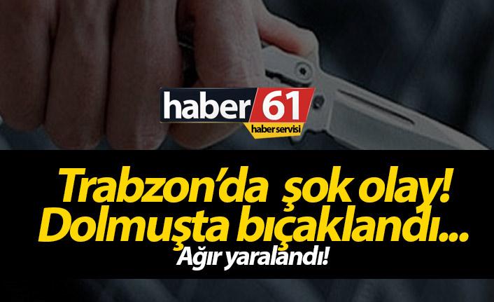 Trabzon'da şok olay! Dolmuşta yaralama...