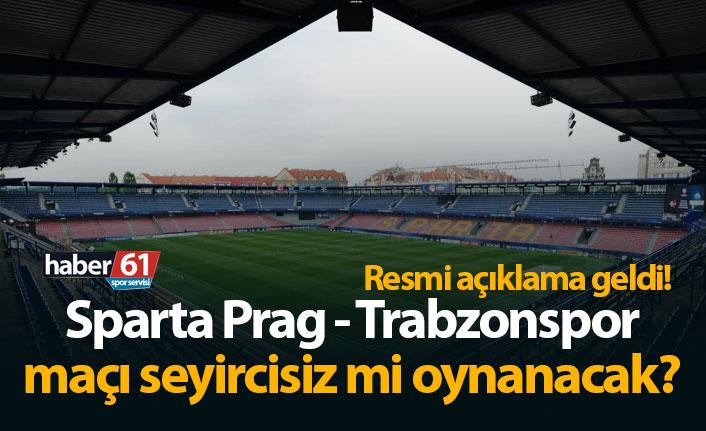 Sparta Prag - Trabzonspor maçı seyircisiz mi oynanacak?