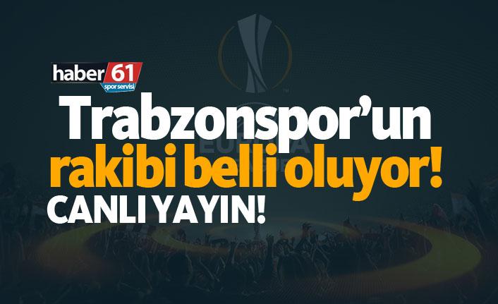 Trabzonspor'un Avrupa Kupaları'nda rakibi belli oluyor! - CANLI YAYIN