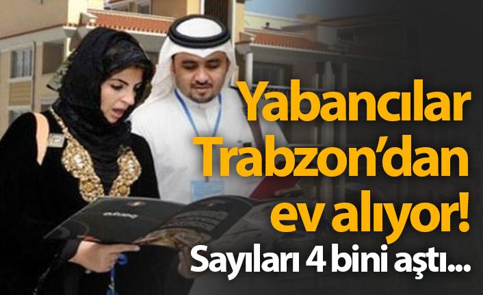 Yabancılar Trabzon'dan ev alıyor