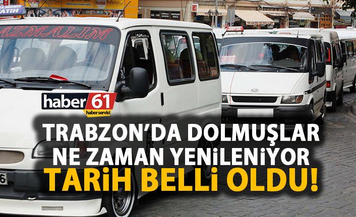 Trabzon'da dolmuşlar ne zaman yenilecek! Tarih verildi!