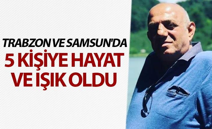 Organlarıyla Trabzon ve Samsun'da 5 kişiye hayat ve ışık oldu