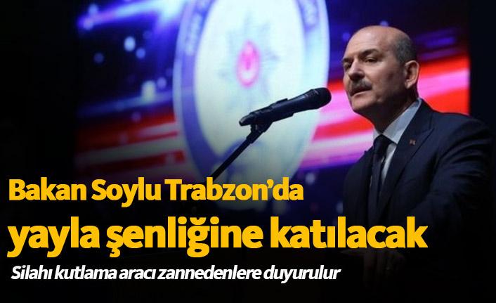 Bakan Soylu Trabzon'da yayla şenliğine katılacak