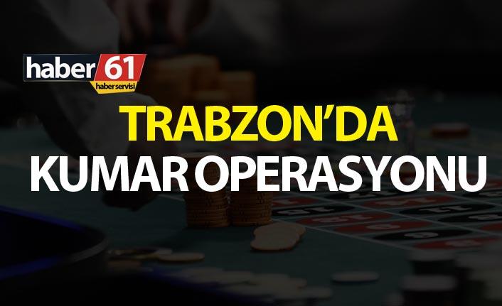 Trabzon'da kumar operasyonu