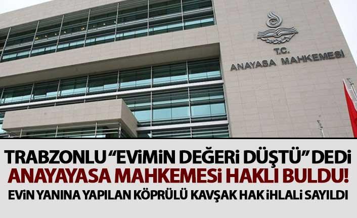 Trabzonlu vatandaş köprülü kavşak davasını kazandı: Evimin değeri düştü!