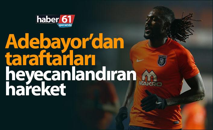 Emmanuel Adebayor'dan Trabzonspor taraftarlarını heyecanlandıran hareket!