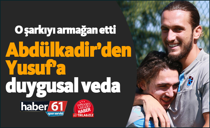 Abdülkadir Ömür'den Yusuf Yazıcı'ya duygusal veda!