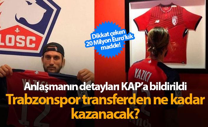 Trabzonspor Yusuf Yazıcı'dan ne kadar kazanacak?