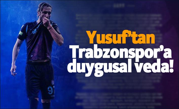 """Yusuf Yazıcı'dan Trabzonspor'a duygusal veda: """"Şehrimin dar sokaklarında..."""""""