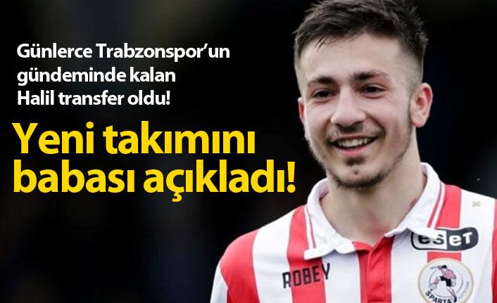 Halil Dervişoğlu transfer oldu! Babası açıkladı...