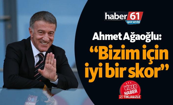 """Ahmet Ağaoğlu: """"Bizim için iyi bir skor oldu"""""""