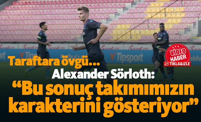 """Alexander Sörloth: """"Bu sonuç takımımızın karakterini gösteriyor"""""""