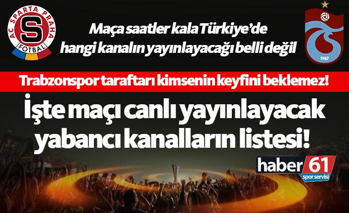Sparta Prag Trabzonspor maçını canlı yayınlayan yabancı kanallar
