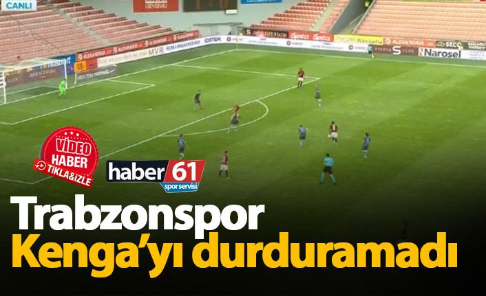 Trabzonspor Kenga'yı durduramadı