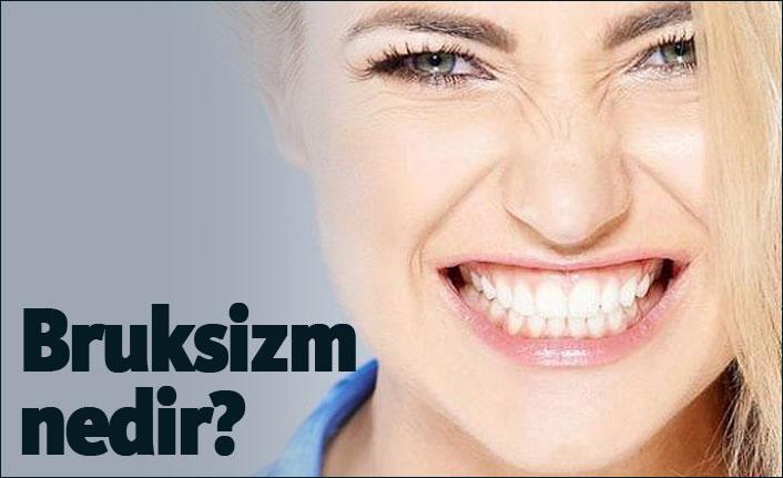 Bruksizm nedir? Dişlerinize nasıl zarar verir?