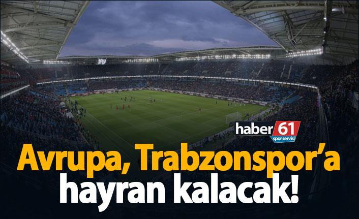 Avrupa, Trabzonspor'a hayran kalacak!