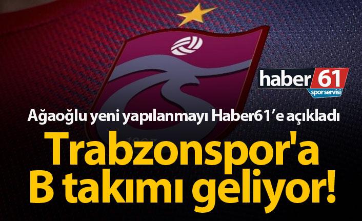 Trabzonspor'a B takımı geliyor!