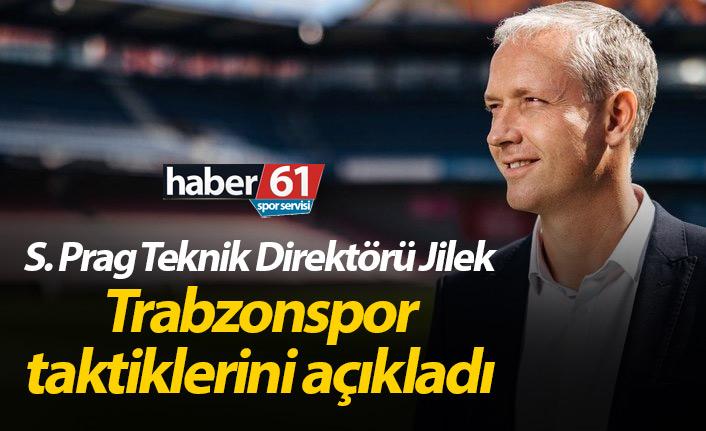 Prag T.Direktörü Jilek Trabzonspor taktiklerini açıkladı