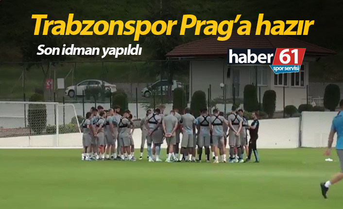 Trabzonspor Prag maçına hazır