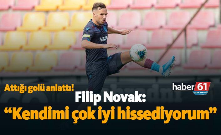 """Filip Novak: """"Kendimi çok iyi hissediyorum"""""""