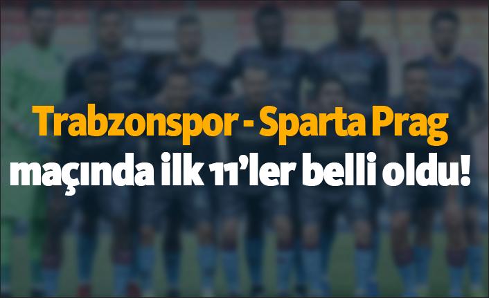 Trabzonspor - Sparta Prag maçında ilk 11'ler belli oldu!