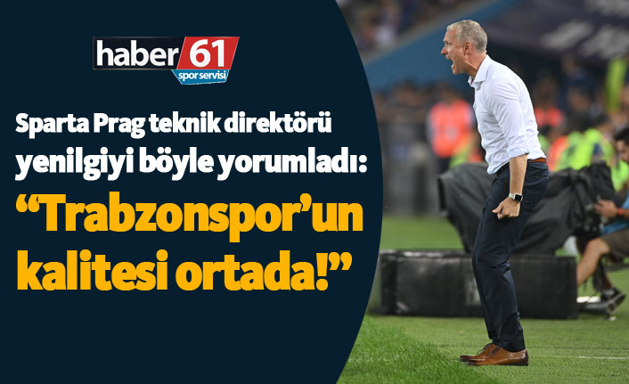 "Vaclav Jilek: ""Trabzonspor'un kalitesi ortada!"""