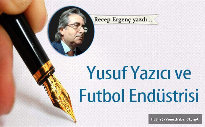Yusuf Yazıcı ve Futbol Endüstrisi