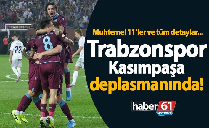 Trabzonspor Kasımpaşa karşısında! Muhtemel 11'ler ve tüm detaylar...