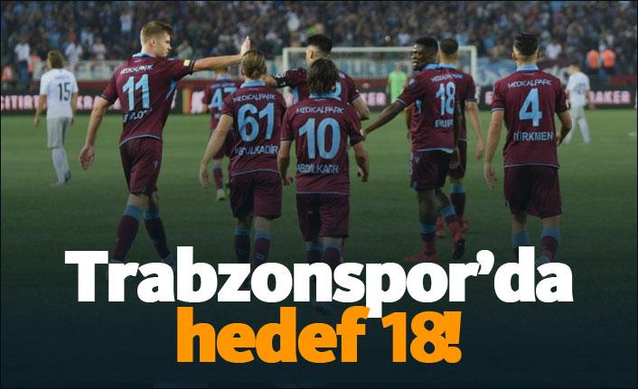 Trabzonspor'da hedef 18!