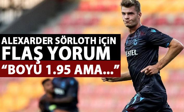 Trabzonspor'un golcüsü için flaş yorum: Boyu 1.95 ama...