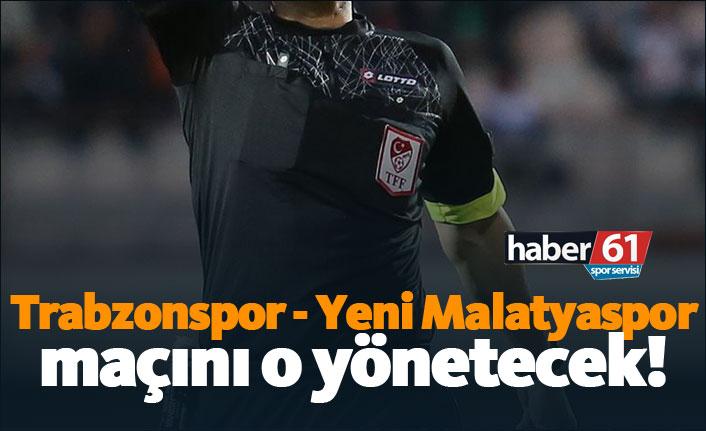 Trabzonspor - Evkur Yeni Malatyaspor maçının hakemi belli oldu!