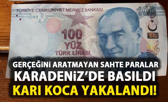Sahte paraları Karadeniz'de piyasaya süreceklerdi!