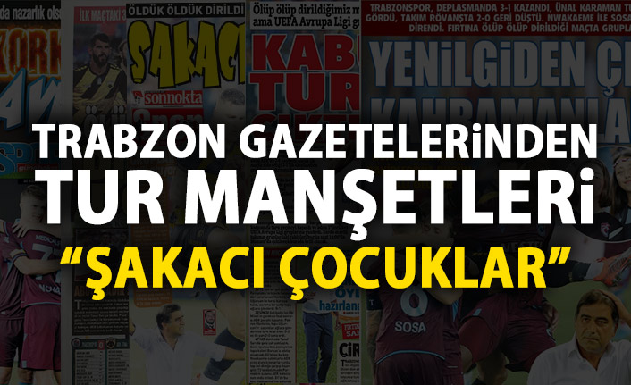 Trabzon Gazetelerinden tur manşetleri