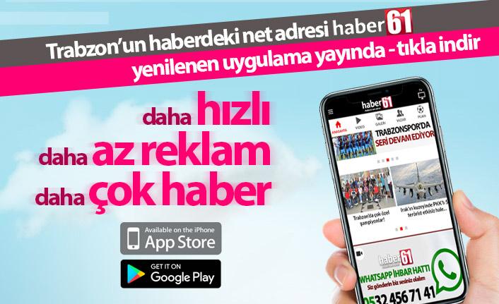 Haber61'in yeni uygulaması yayında