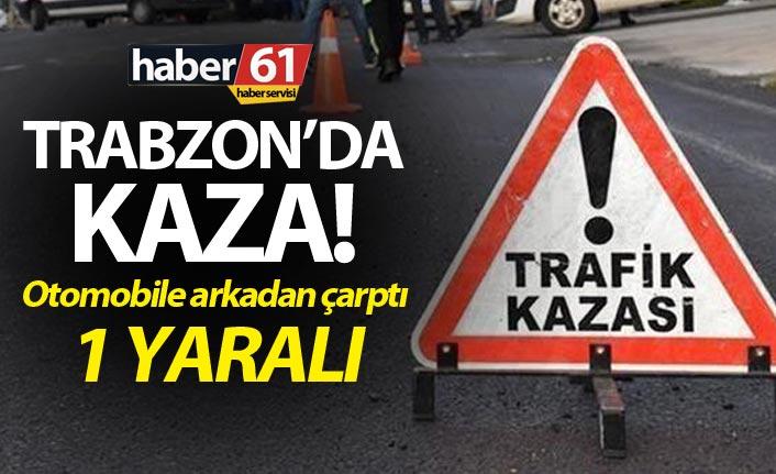 Trabzon'da kaza - 1 yaralı