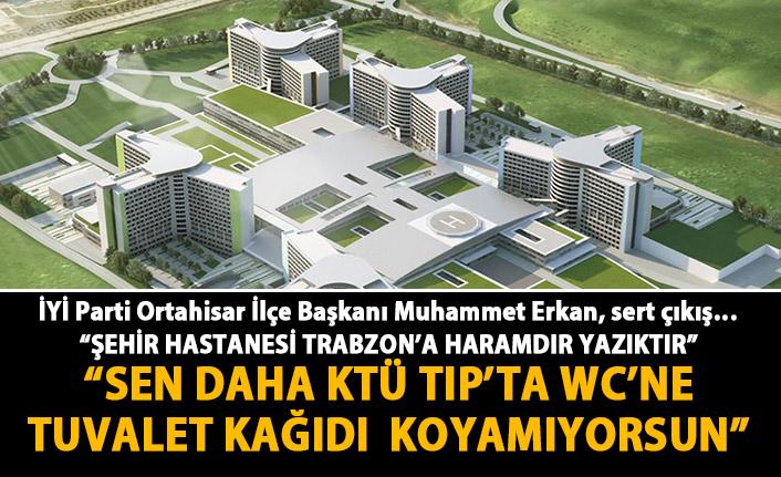 İYİ Parti Ortahisar ilçe başkanından Şehir hastanesi çıkışı! : Haramdır! Yazıktır!