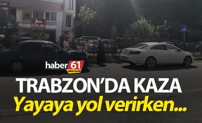 Trabzon'da kaza - Yayaya yol verirken...